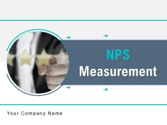 NPS Measurement Ppt PowerPoint Presentation Complete Deck With Slides