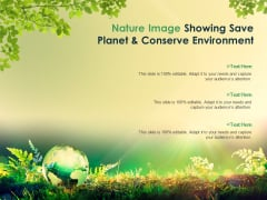 Nature Image Showing Save Planet And Conserve Environment Ppt PowerPoint Presentation Layouts Slide