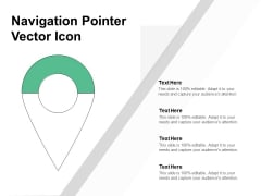 Navigation Pointer Vector Icon Ppt PowerPoint Presentation Outline Example