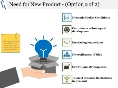 Need For New Product Template 2 Ppt PowerPoint Presentation Pictures Graphic Images