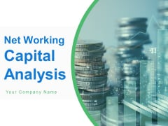Net Working Capital Analysis Ppt PowerPoint Presentation Complete Deck With Slides