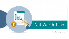 Net Worth Icon Business Charter Ppt PowerPoint Presentation Complete Deck With Slides