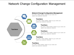 Network Change Configuration Management Ppt PowerPoint Presentation Infographic Template Show Cpb
