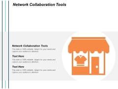 Network Collaboration Tools Ppt PowerPoint Presentation Pictures Objects Cpb