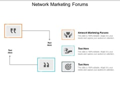 Network Marketing Forums Ppt PowerPoint Presentation Show Backgrounds Cpb