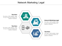 Network Marketing Legal Ppt PowerPoint Presentation Layouts Files Cpb