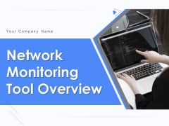 Network Monitoring Tool Overview Ppt PowerPoint Presentation Complete Deck With Slides