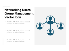 Networking Users Group Management Vector Icon Ppt PowerPoint Presentation Slides Icons