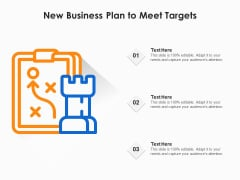New Business Plan To Meet Targets Ppt PowerPoint Presentation File Clipart PDF