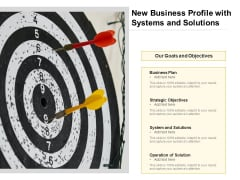 New Business Profile With Systems And Solutions Ppt PowerPoint Presentation Gallery Slide Download PDF