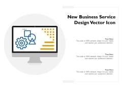 New Business Service Design Vector Icon Ppt PowerPoint Presentation Gallery Outline PDF