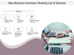 New Business Summary Showing List Of Services Ppt PowerPoint Presentation File Graphic Images PDF