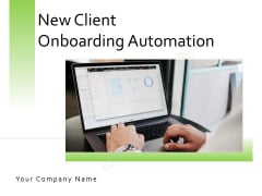 New Client Onboarding Automation Ppt PowerPoint Presentation Complete Deck With Slides