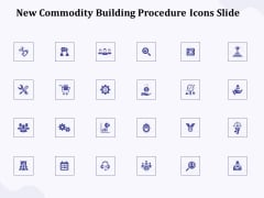 New Commodity Building Procedure Icons Slide Ppt Ideas Pictures PDF