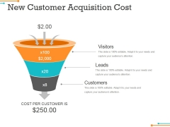 New Customer Acquisition Cost Ppt PowerPoint Presentation Icon Show