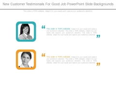 New Customer Testimonials For Good Job Powerpoint Slide Backgrounds
