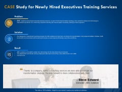 New Employee Onboard Case Study For Newly Hired Executives Training Services Ppt Show Layouts PDF