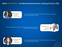 New Employee Onboard Client Testimonials For Newly Hired Executives Training Services Communication Ppt Icon Outline PDF
