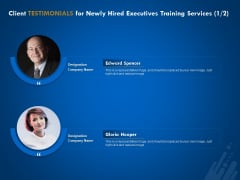 New Employee Onboard Client Testimonials For Newly Hired Executives Training Services Ppt Summary Images PDF