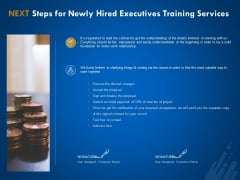 New Employee Onboard Next Steps For Newly Hired Executives Training Services Ppt Summary Objects PDF