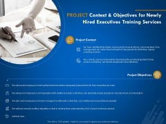 New Employee Onboard Project Context And Objectives For Newly Hired Executives Training Services Ppt Infographic Template Infographics PDF