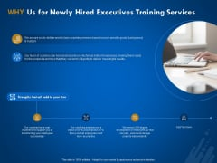 New Employee Onboard Why Us For Newly Hired Executives Training Services Ppt Professional Visual Aids PDF