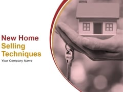 New Home Selling Techniques Ppt PowerPoint Presentation Complete Deck With Slides