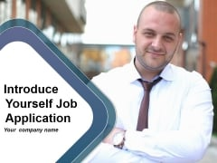 New Introduce Yourself Job Application Ppt PowerPoint Presentation Complete Deck With Slides