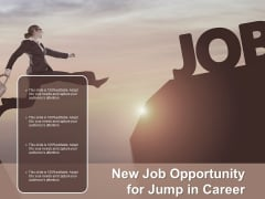New Job Opportunity For Jump In Career Ppt PowerPoint Presentation Portfolio Ideas