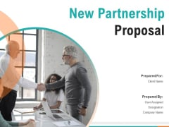 New Partnership Proposal Ppt PowerPoint Presentation Complete Deck With Slides