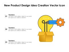New Product Design Idea Creation Vector Icon Ppt PowerPoint Presentation File Slides PDF