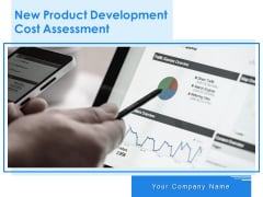 New Product Development Cost Assessment Ppt PowerPoint Presentation Complete Deck With Slides