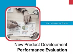 New Product Development Performance Evaluation Ppt PowerPoint Presentation Complete Deck With Slides