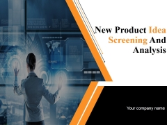 New Product Idea Screening And Analysis Ppt PowerPoint Presentation Complete Deck With Slides
