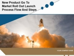 New Product Launch Process Flow And Steps Ppt PowerPoint Presentation Complete Deck With Slides