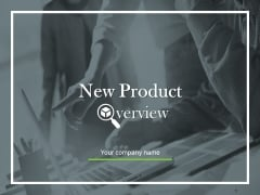 New Product Overview Ppt PowerPoint Presentation Complete Deck With Slides