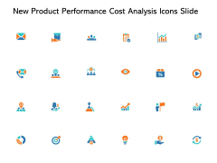 New Product Performance Cost Analysis Icons Slide Ppt PowerPoint Presentation Layouts Pictures