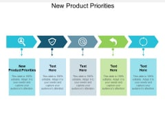 New Product Priorities Ppt PowerPoint Presentation Gallery Templates Cpb