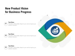 New Product Vision For Business Progress Ppt PowerPoint Presentation File Inspiration PDF