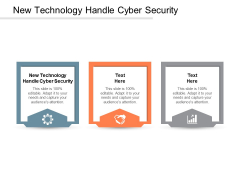 New Technology Handle Cyber Security Ppt PowerPoint Presentation Infographics Graphics Pictures Cpb