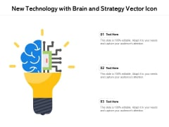 New Technology With Brain And Strategy Vector Icon Ppt PowerPoint Presentation File Themes PDF