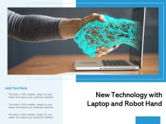 New Technology With Laptop And Robot Hand Ppt PowerPoint Presentation Styles Professional PDF