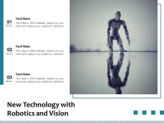 New Technology With Robotics And Vision Ppt PowerPoint Presentation Slides Information PDF