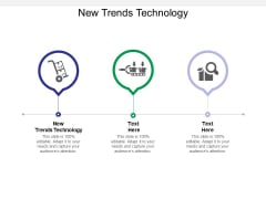 New Trends Technology Ppt PowerPoint Presentation File Design Templates Cpb