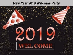 New Year 2019 Welcome Party Ppt Powerpoint Presentation Samples