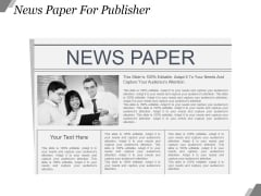 News Paper For Publisher Ppt PowerPoint Presentation Example File