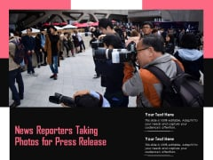 News Reporters Taking Photos For Press Release Ppt PowerPoint Presentation Styles Demonstration PDF