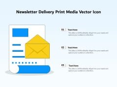 Newsletter Delivery Print Media Vector Icon Ppt PowerPoint Presentation Gallery Design Ideas PDF