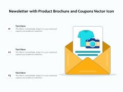 Newsletter With Product Brochure And Coupons Vector Icon Ppt PowerPoint Presentation File Influencers PDF