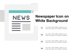 Newspaper Icon On White Background Ppt PowerPoint Presentation Layouts